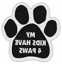 Paw Car Magnet MY KIDS HAVE 4 PAWS for car bumpers, refriger