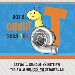 t is for turbo abc book kids